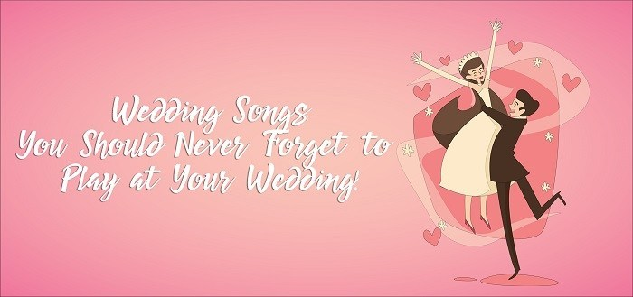Evergreen Songs You Must Play at Your Wedding!
